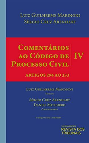 Comentários ao Código de Processo Civil - Volume Iv – Artigos 294 ao 333 - 3º Edição
