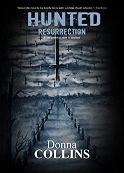 Resurrection (Hunted Series Book 2): A Hunted Novel by [Donna Collins]