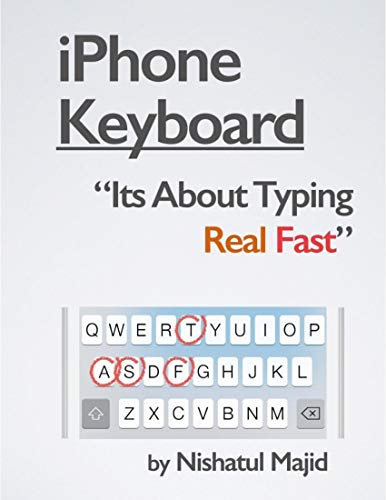 iPhone Keyboard: Its About Typing Real Fast (English Edition)