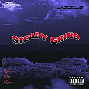 Steady Grind