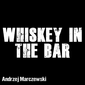 Whiskey In The Bar