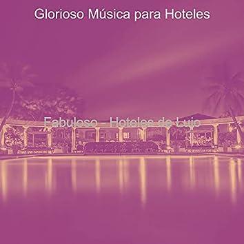 Fabuloso - Hoteles de Lujo