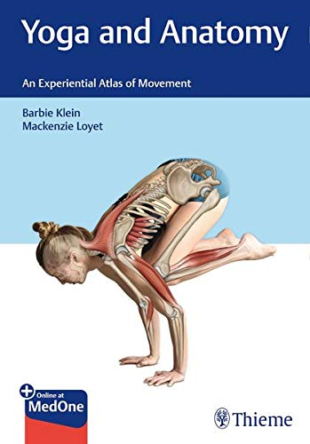 Yoga and Anatomy: An Experiential Atlas of Movement