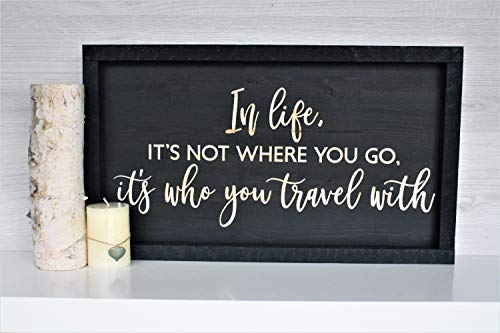 Plaque en bois rustique Ced454sy - Inscription In life its not where you go Its who you travel with Farmhouse signe rustique wall dcor