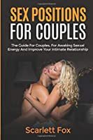 Sex Positions for Couples: The Guide for Couples, for awaking sexual energy