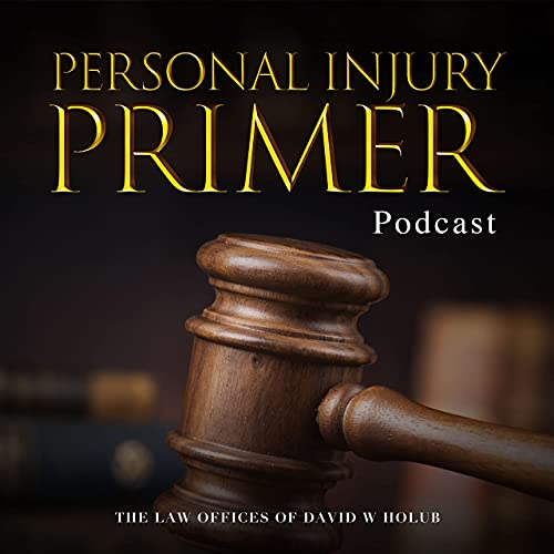 Personal Injury Primer Podcast By Personal Injury Primer cover art