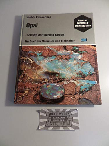 Opal. Edelstein der tausend Farben