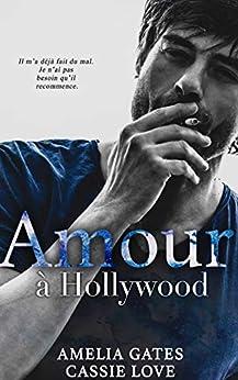 Amour à Hollywood: Une romance millionnaire par [Amelia Gates, Cassie Love]