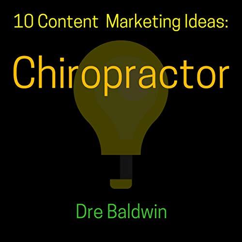 10 Content Marketing Ideas: Chiropractor audiobook cover art