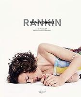 Rankin: Unfashionable: 30 Years of Fashion Photography