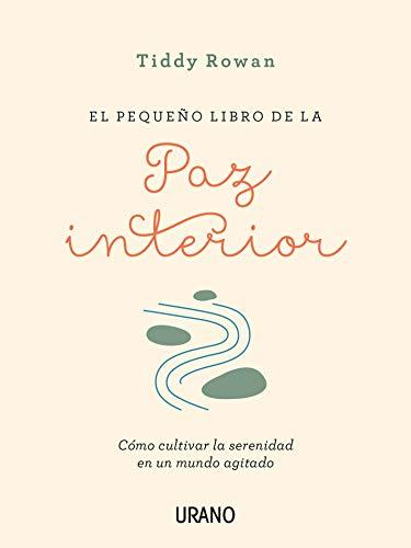 El pequeño libro de la paz interior (Crecimiento personal)