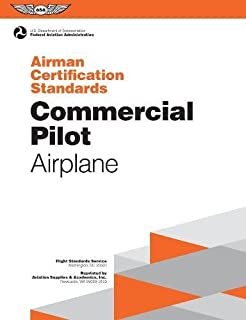 Commercial Pilot Airman Certification Standards - Airplane: FAA-S-ACS-7, for Airplane Single- and Multi-Engine Land and Sea (Airman Certification Standards Series)