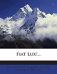 Fiat Lux!... par José Santos Chocano