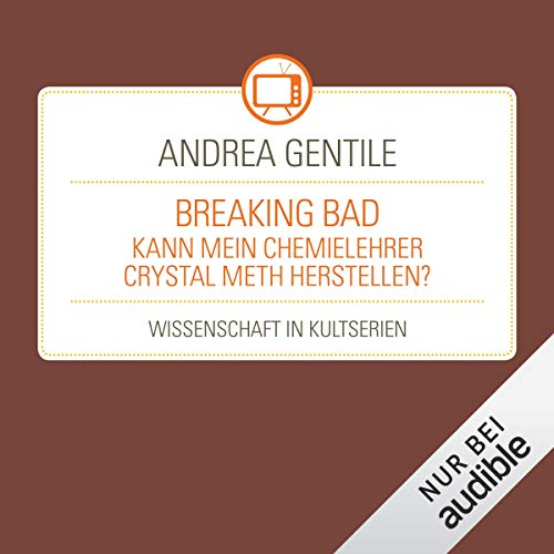 Breaking Bad - Kann mein Chemielehrer Crystal Meth herstellen? audiobook cover art