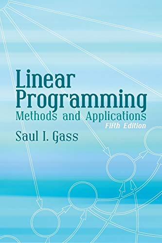 Compare Textbook Prices for Linear Programming: Methods and Applications: Fifth Edition Dover Books on Computer Science Fifth Edition ISBN 9780486432847 by Gass, Dr. Saul I.