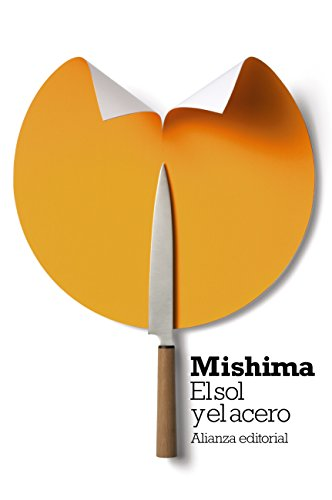 El sol y el acero (El libro de bolsillo - Bibliotecas de autor - Biblioteca Mishima nº 1)