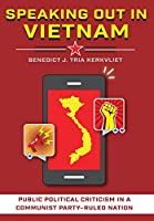 Speaking Out in Vietnam: Public Political Criticism in a Communist Party–Ruled Nation