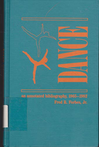 Dance: An Annotated Bibliography, 1965-1982 (Garland Reference Library of the Humanities)