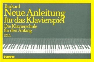 Firma MDS Schott music distribution Neue Anleitung Fuer DAS KLAVIERSPIEL 2 - arrangiert für Klavier [Noten/Sheetmusic] Komponist: Burkard Jakob Alexander