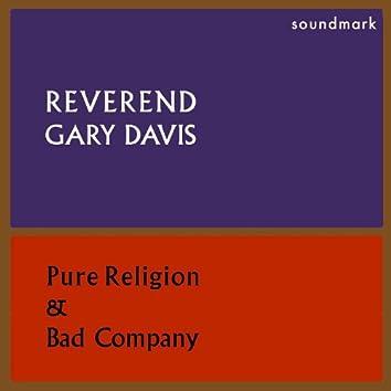 Pure Religion and Bad Company