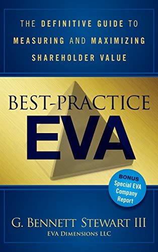 Best-Practice Eva: The Definitive Guide to Measuring and Maximizing Shareholder Value: 875
