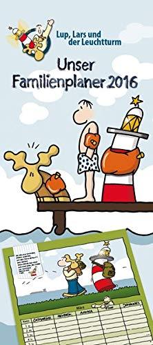 Familienplaner Lup, Lars und der Leuchtturm 2016 - Familientermine / Familientimer (22 x 50) - mit Ferienterminen - 5 Spalten - Humorkalender