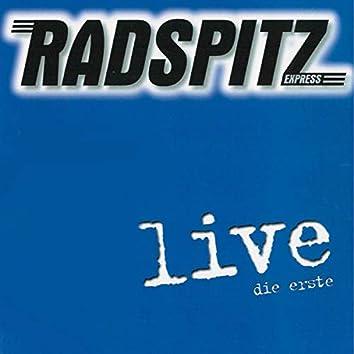Radspitz Live (Die Erste)
