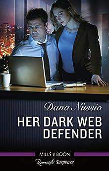 Her Dark Web Defender (True Blue) by [Dana Nussio]