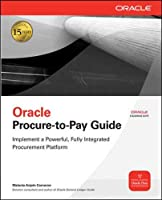 Oracle Procure-to-Pay Guide (Osborne Oracle Press)