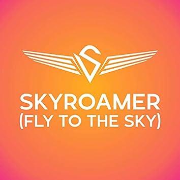 Skyroamer (Fly to the Sky)
