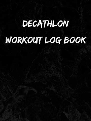 Decathlon Workout Log Book: Schedule Set Note Handy Gift Personal Experience Progress Victory Happiness Activity