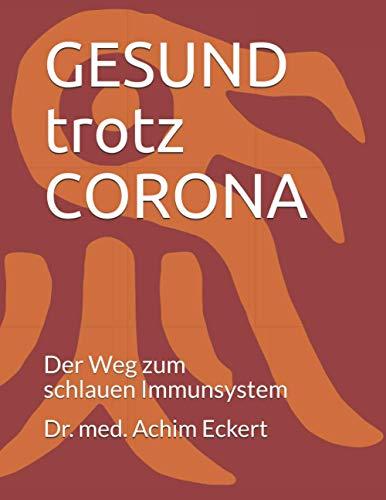 GESUND trotz CORONA: Der Weg zum schlauen Immunsystem