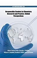 Responsible Conduct in Chemistry Research and Practice: Global Perspectives (ACS Symposium)