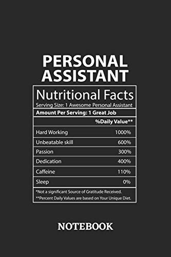 Nutritional Facts Personal Assistant Awesome Notebook: 6x9 inches - 110 ruled, lined pages • Greatest Passionate working Job Journal • Gift, Present Idea