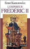 L'Empereur Frédéric II de Ernst Kantorowicz ( 13 octobre 1987 ) - Editions Gallimard (13 octobre 1987) - 13/10/1987