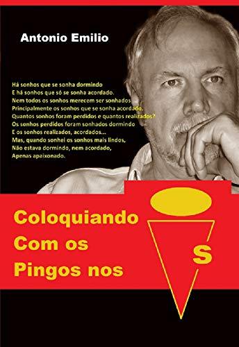 Coloquiando com os pingos nos Is: Poesias e Mini Contos (Portuguese Edition)