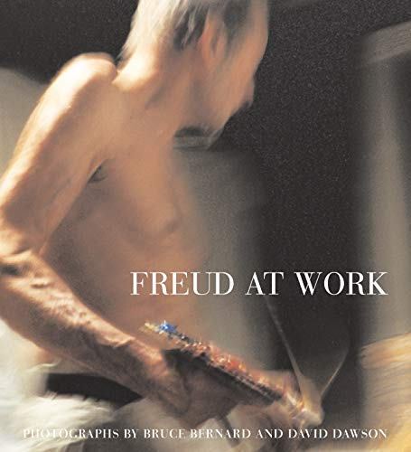 Freud At Work: Lucian Freud in conversation with Sebastian Smee. Photographs by David Dawson and Bruce Bernard