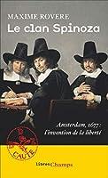 Le clan spinoza: Amsterdam 1677 : l'invention de la liberte