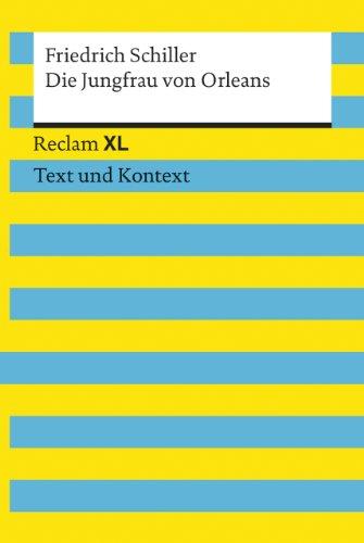 Die Jungfrau von Orleans. Textausgabe mit Kommentar und Materialien: Reclam XL – Text und Kontext