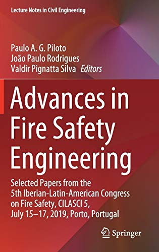 Advances in Fire Safety Engineering: Selected Papers from the 5th Iberian-Latin-American Congress on Fire Safety, Cilasci 5, July 15-17, 2019, Porto, Portugal