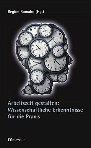 Arbeitszeit gestalten: Wissenschaftliche Erkenntnisse für die Praxis