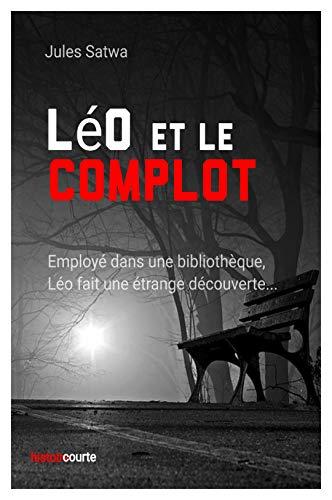 Léo et le complot: (Livre Ebook Format Kindle) (French Edition)