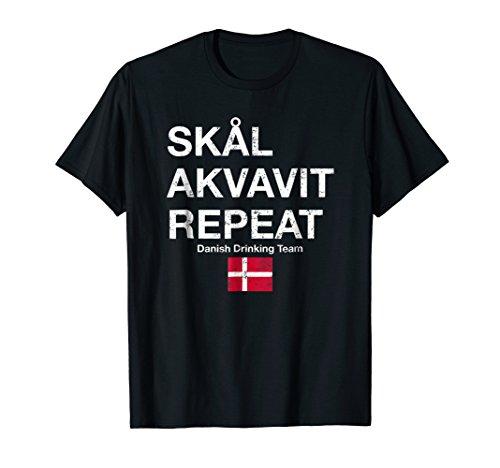 Skal, Akvavit, Repeat Danish Dansk T-Shirt Denmark Danmark