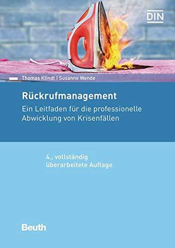 Rückrufmanagement: Ein Leitfaden für die professionelle Abwicklung von Krisenfällen (Beuth Recht)