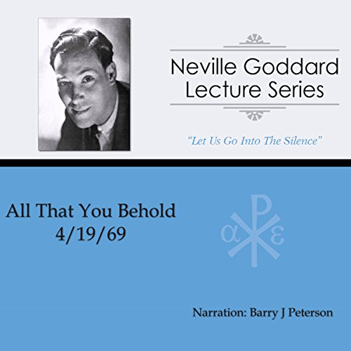 All That You Behold: Neville Goddard Lecture Series audiobook cover art