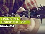 Living In A House Full Of Love al estilo de Gary Allan
