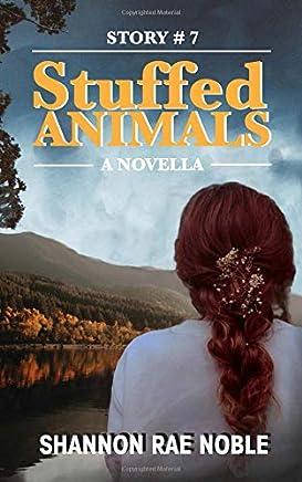 Story #7: Stuffed Animals: A Novella