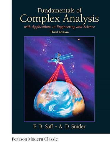 Compare Textbook Prices for Fundamentals of Complex Analysis: with Applications to Engineering and Science Classic Version Pearson Modern Classics for Advanced Mathematics Series 3 Edition ISBN 9780134689487 by Saff, Edward,Snider, Arthur