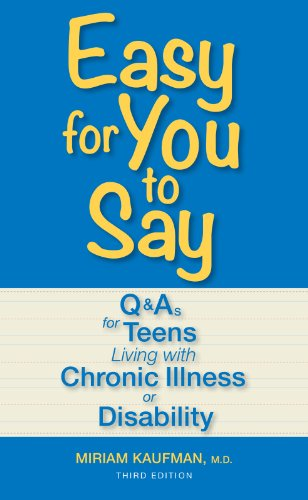 Easy for You to Say: Q and As for Teens Living With Chronic Illness or Disability (English Edition)