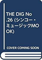 THE DIG No.26 (シンコー・ミュージックMOOK)